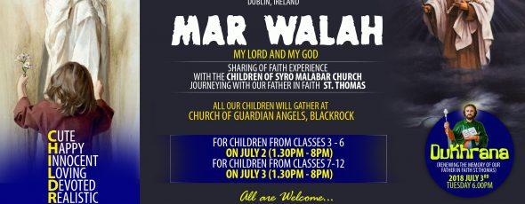 ഡബ്ലിൻ സീറോ മലബാർ സഭയിൽ കുട്ടികളുടെ  ധ്യാനം 'MAR WALAH'  ജൂലൈ 2, 3 തീയതികളിൽ.